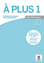 A plus 1 – Guide pedagogique