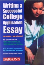 Writing a Successful College Application Essay 4th Edition