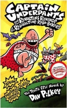 Captain Underpants and the Revolting Revenge of the Radioactive Robo-Boxers (Captain Underpants 10)