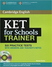 Cambridge English KET For Schools Trainer (6Practice Tests)+CD