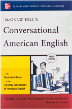 McGraw-Hills Conversational American English The Illustrated Guide to Everyday Expressions of American English