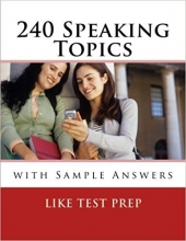 240Speaking Topics: with Sample Answers