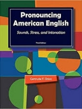 Pronouncing American English Sounds Stress and Intonation 3rd Edition